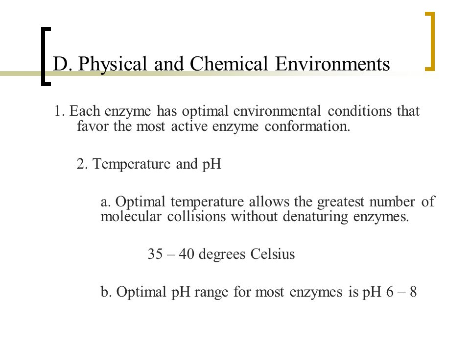 D. Physical and Chemical Environments 1.
