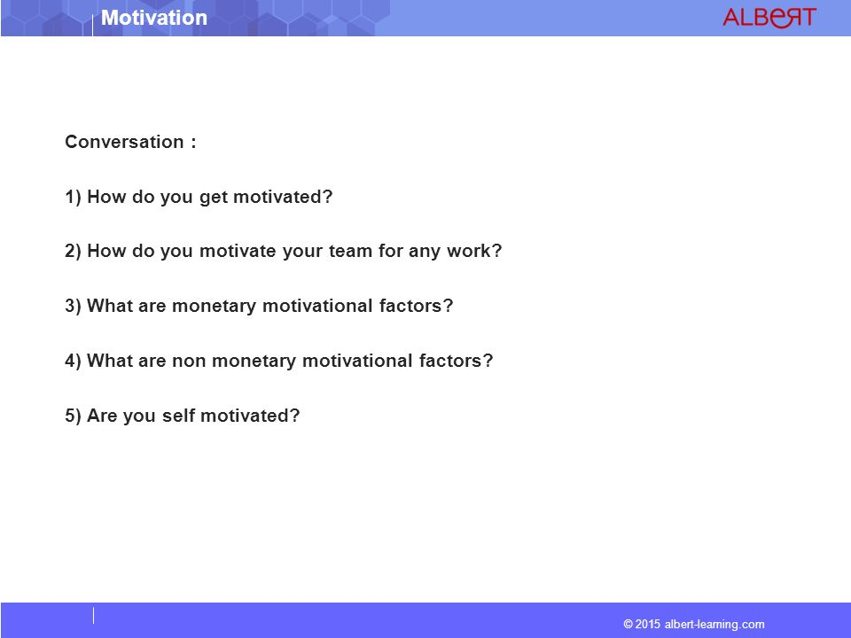 © 2015 albert-learning.com Motivation Reviewed By Reviewed On Comments / Changes Made Vidyesh08.09.2015N.A