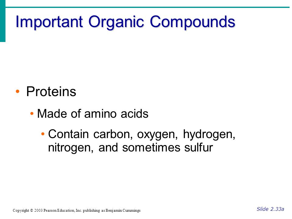 Important Organic Compounds Slide 2.33a Copyright © 2003 Pearson Education, Inc.