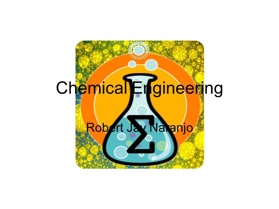 Chemical Engineering Robert Jay Naranjo
