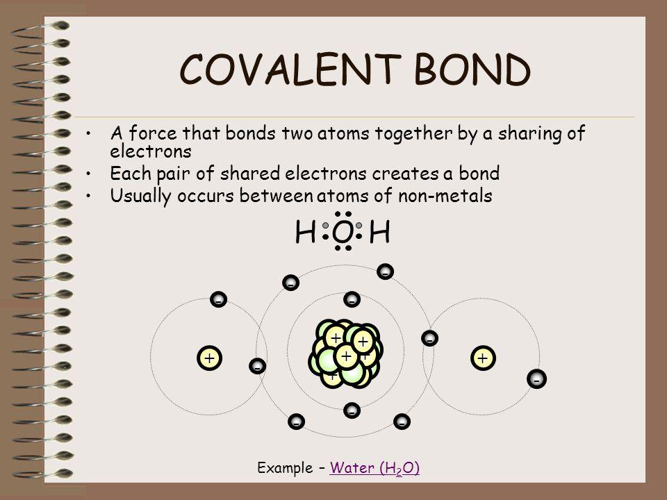 Notes 5-3 Covalent Bonds COVALENT BOND A force that bonds two ...