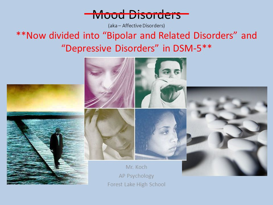 mood disorders depressive disorders and bipolar Rates of bipolar disorder in men and women are about equal and the typical onset of symptoms occur around 25 years of age there are many types of bipolar disorder three of the most common include bipolar i disorder, bipolar ii disorder, and cyclothymic disorder.