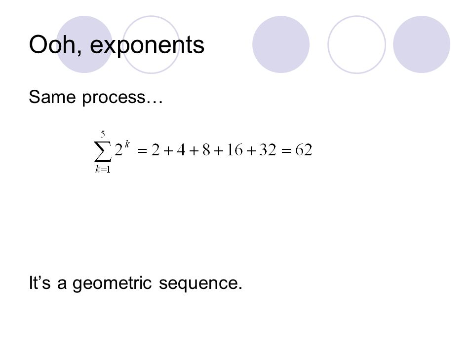 Series Adding terms of a sequence 114 Add sequence Our first – Geometric Series Worksheet