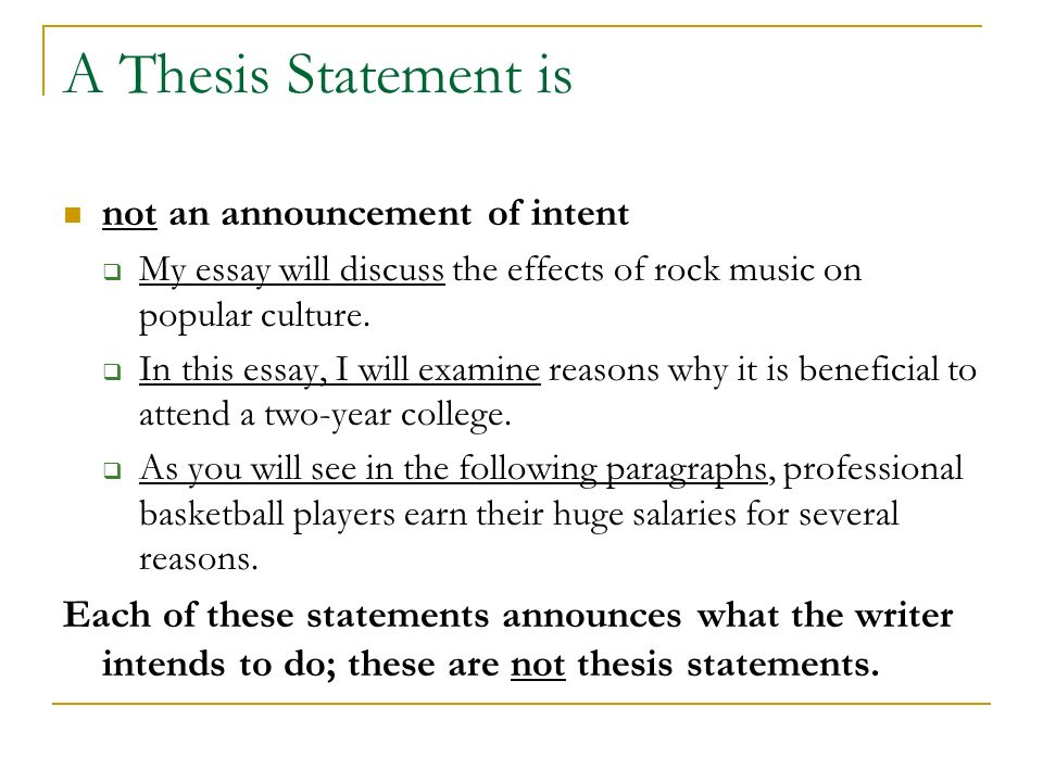 thesis statements how to write effective thesis statements ppt  a thesis statement is not an announcement of intent  my essay will discuss the effects