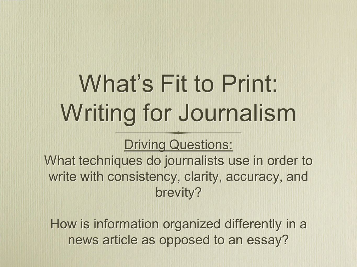 what s fit to print writing for journalism driving questions  what s fit to print writing for journalism driving questions what techniques do journalists use