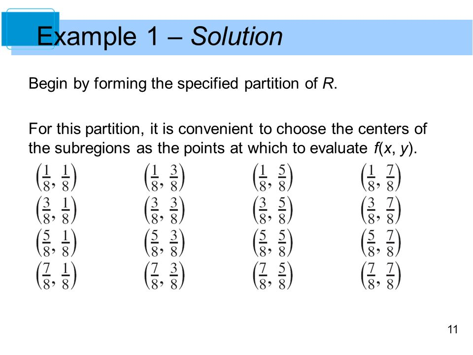 11 Example 1 – Solution Begin by forming the specified partition of R.