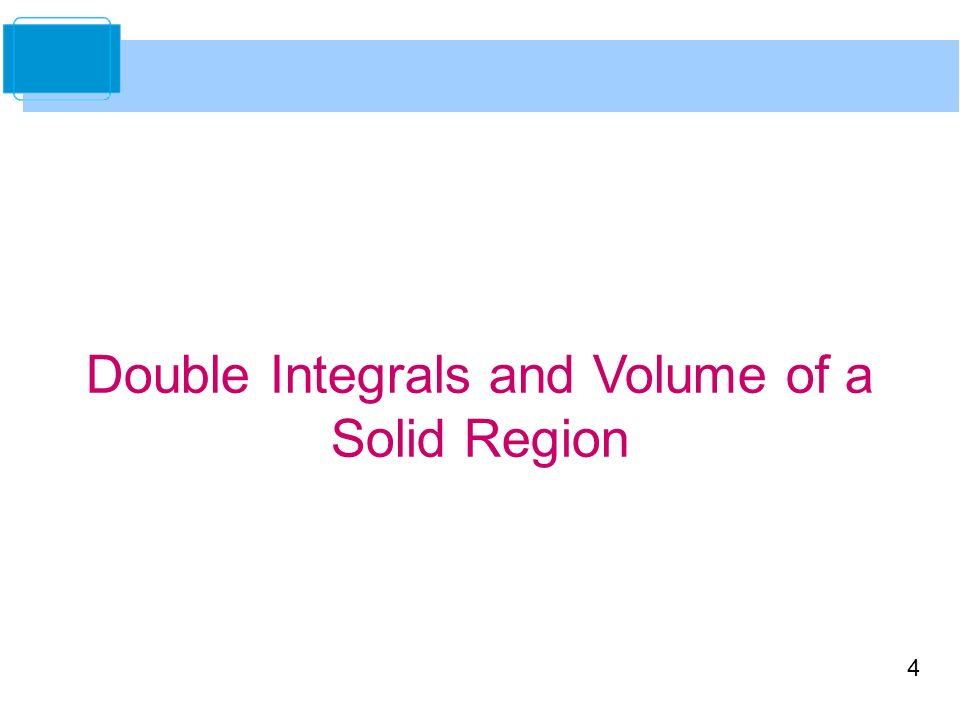 4 Double Integrals and Volume of a Solid Region