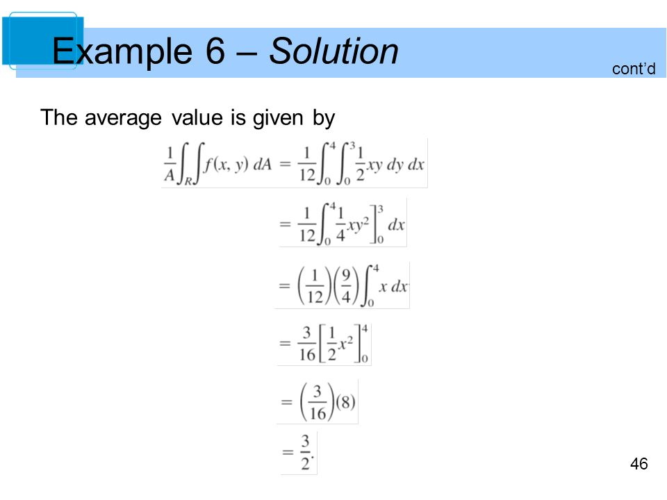 46 Example 6 – Solution The average value is given by cont'd