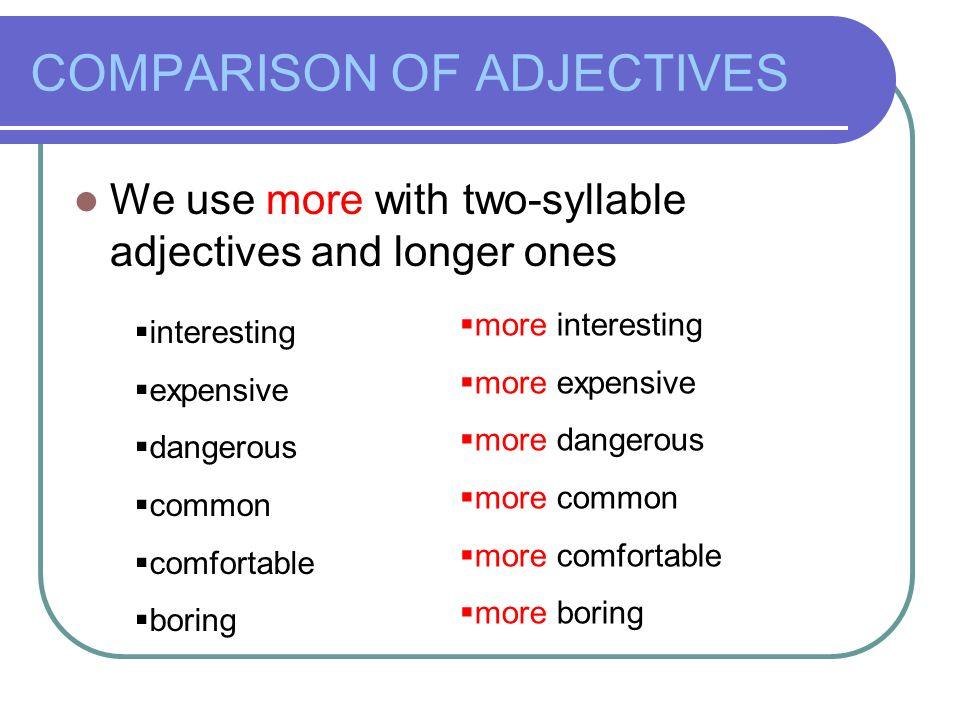 COMPARATIVES. COMPARISON OF ADJECTIVES One-syllable adjectives and ...