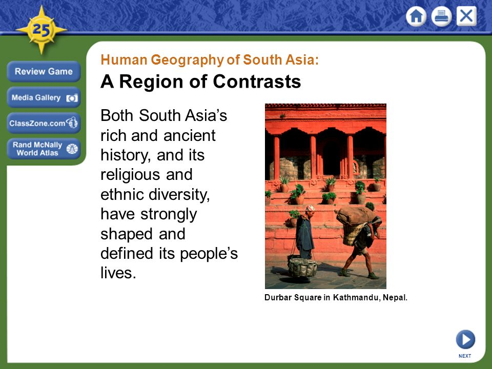 Human Geography of South Asia: A Region of Contrasts Both South Asia's rich and ancient history, and its religious and ethnic diversity, have strongly shaped and defined its people's lives.
