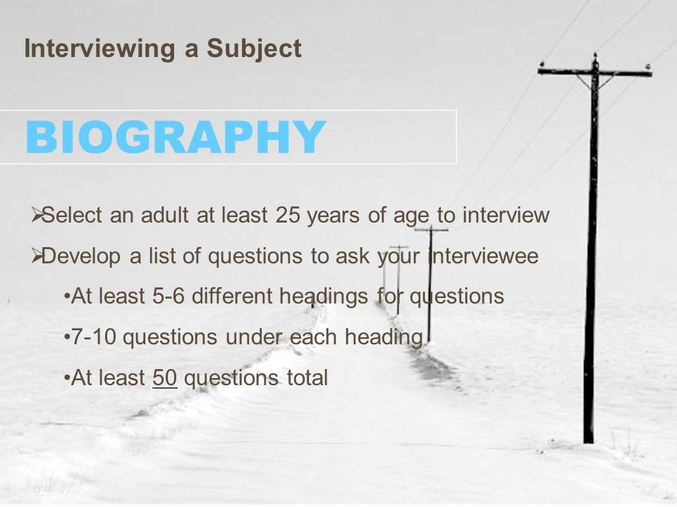 Questions for biography?