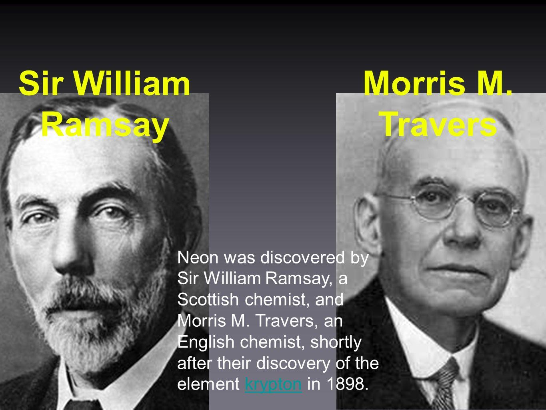 Sir William Ramsay Morris M. Travers - ppt download