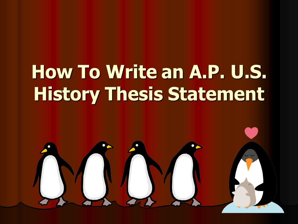 u s history thesis Explore timing and format for the ap united states history exam, and review sample questions, scoring guidelines, and sample student responses.