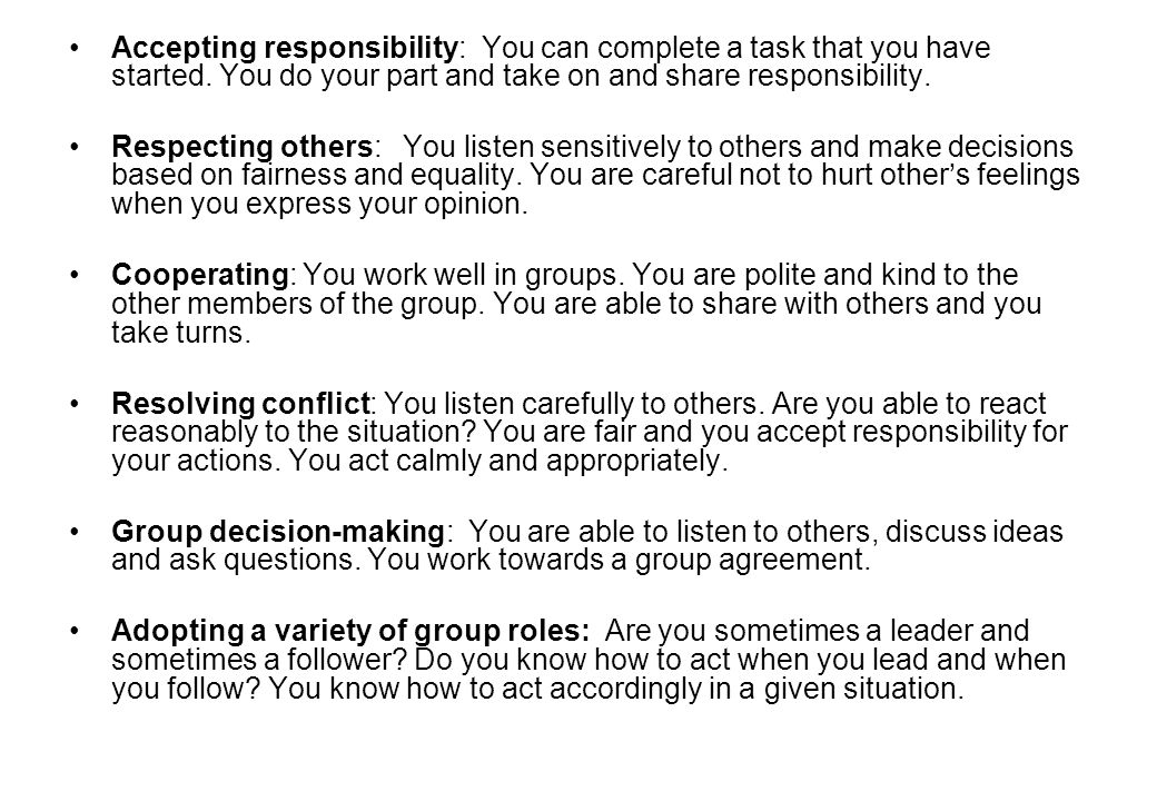 Accepting responsibility: You can complete a task that you have started.