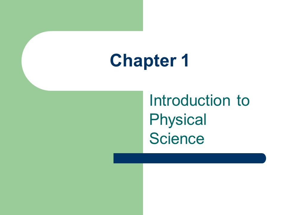 Chapter 1 Introduction to Physical Science