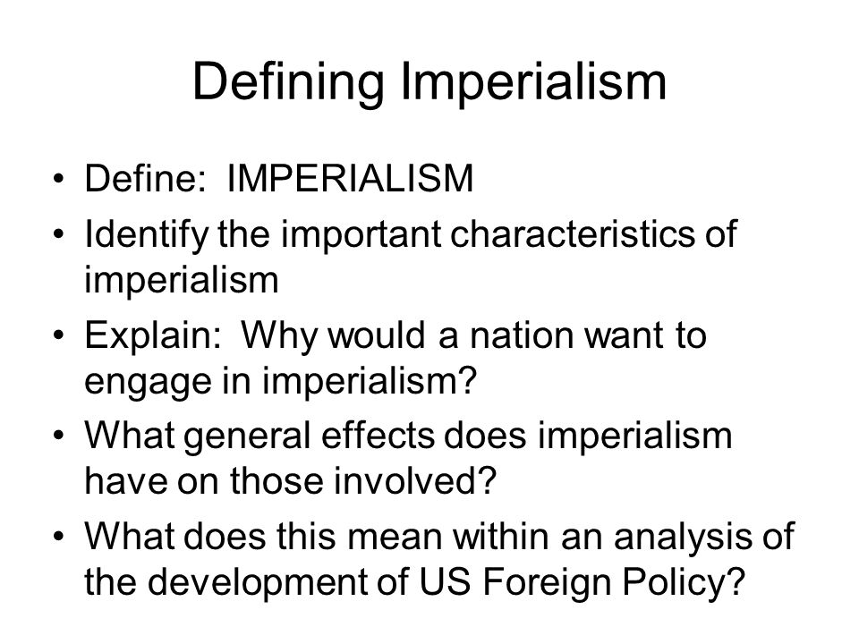 american imperialism characteristics America had definitely played its role in its imperialism first of all imperialism is the control from one country doing to another america has controlled a lot of countries in its time in this essay i will talk about the causes and effects that america's imperialism played a role in.