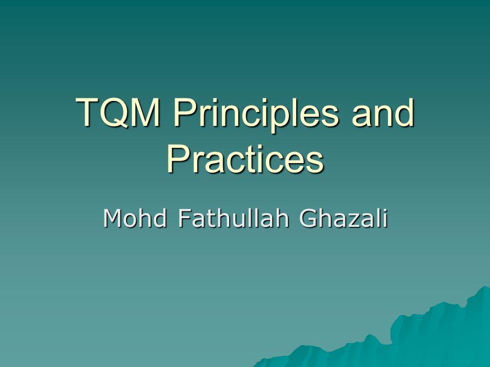 TQM Principles and Practices Mohd Fathullah Ghazali
