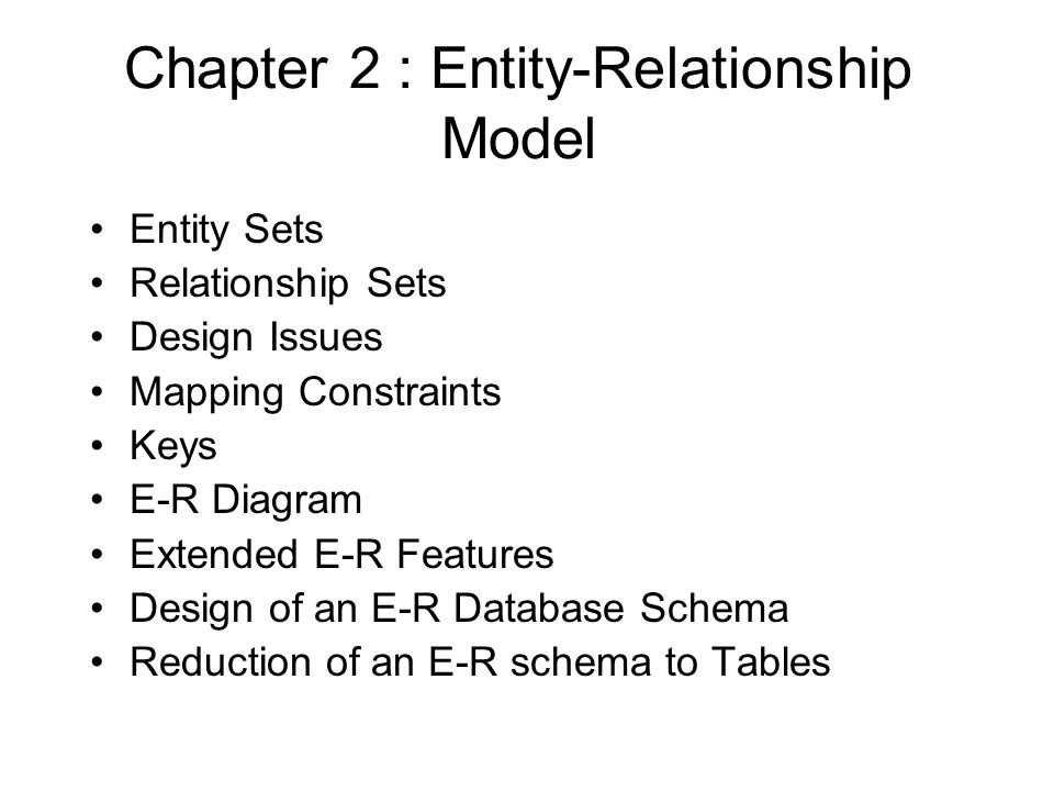 Chapter 2 entity relationship model entity sets relationship sets 1 chapter 2 entity relationship model entity sets relationship sets design issues mapping constraints keys e r diagram extended e r features design of an ccuart