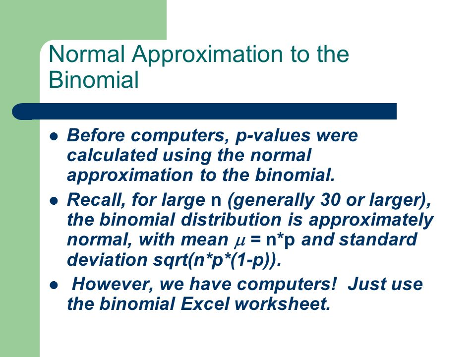 Population Proportions The model used is the Binomial Distribution – Binomial Distribution Worksheet
