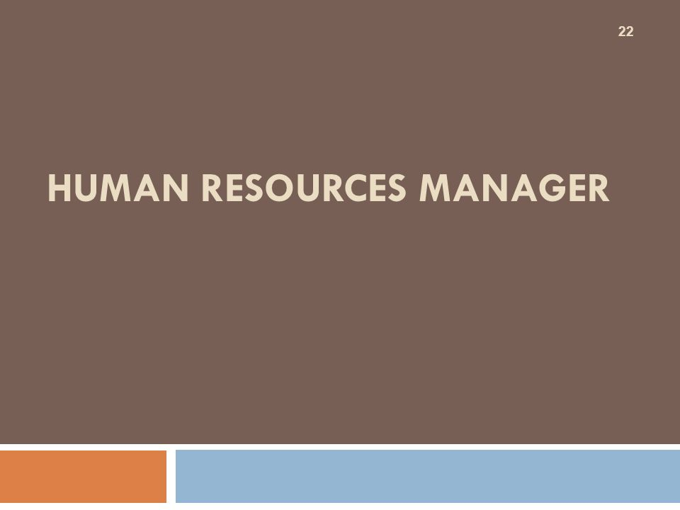 HUMAN RESOURCES MANAGER 22