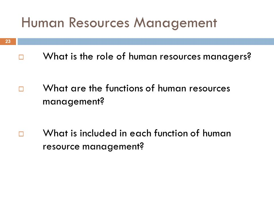 Human Resources Management 23  What is the role of human resources managers.