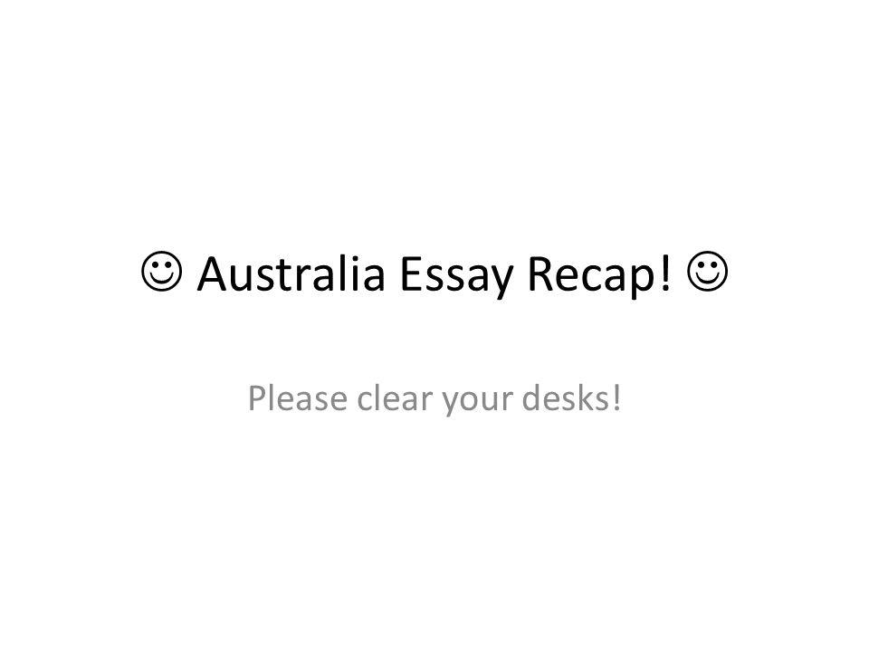 essay recap please clear your desks kudos great 1 essay recap please clear your desks