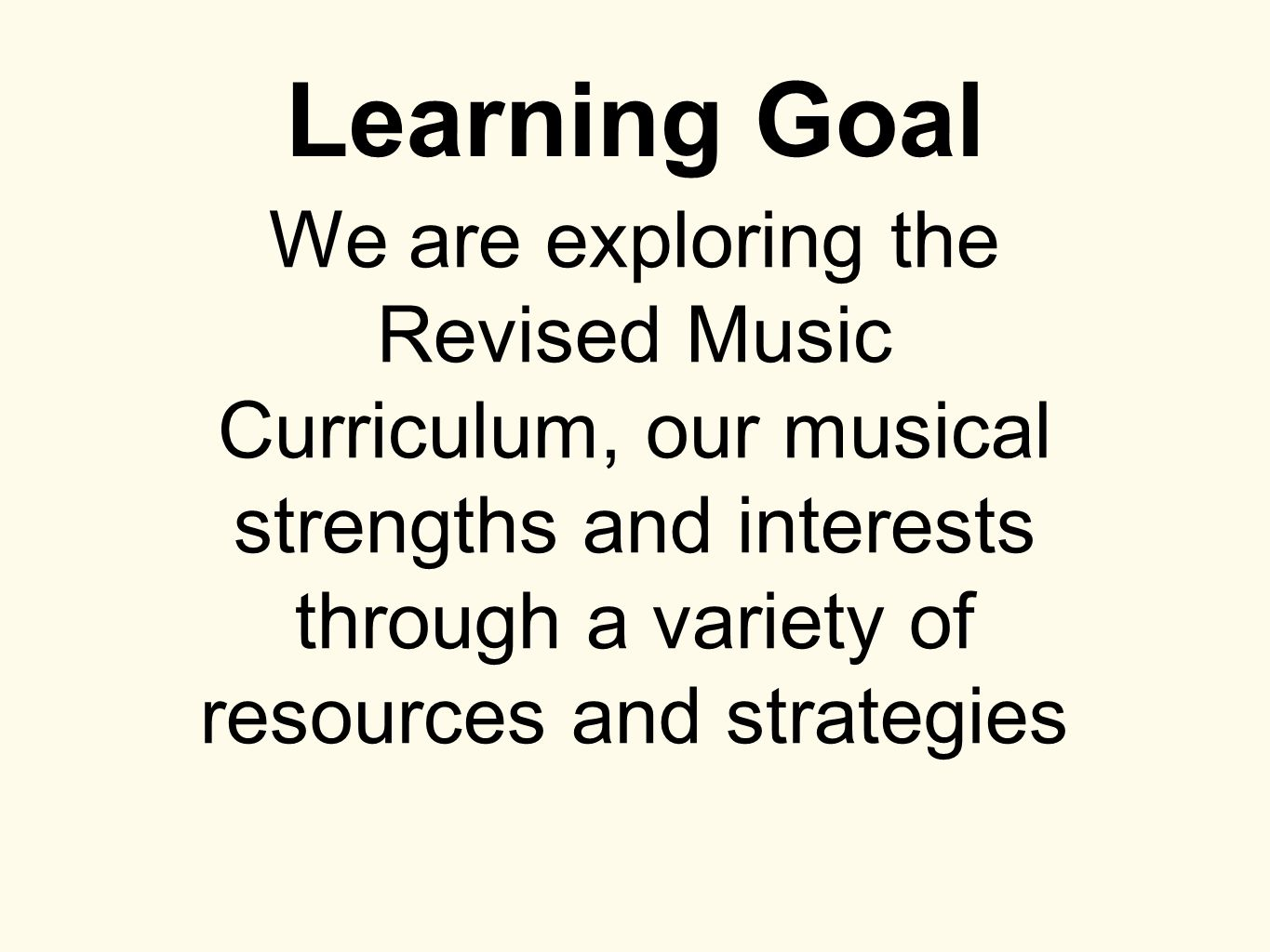 music session part ii th active participation 3 learning goal we are exploring the revised music curriculum our musical strengths and interests through a variety of resources and strategies