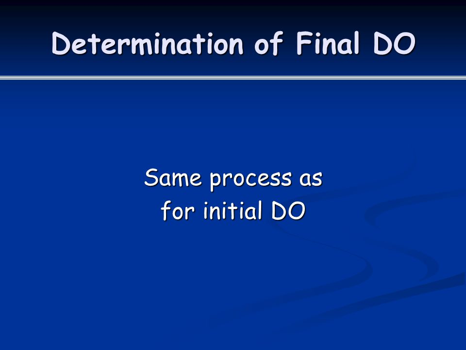 Determination of Final DO Same process as for initial DO