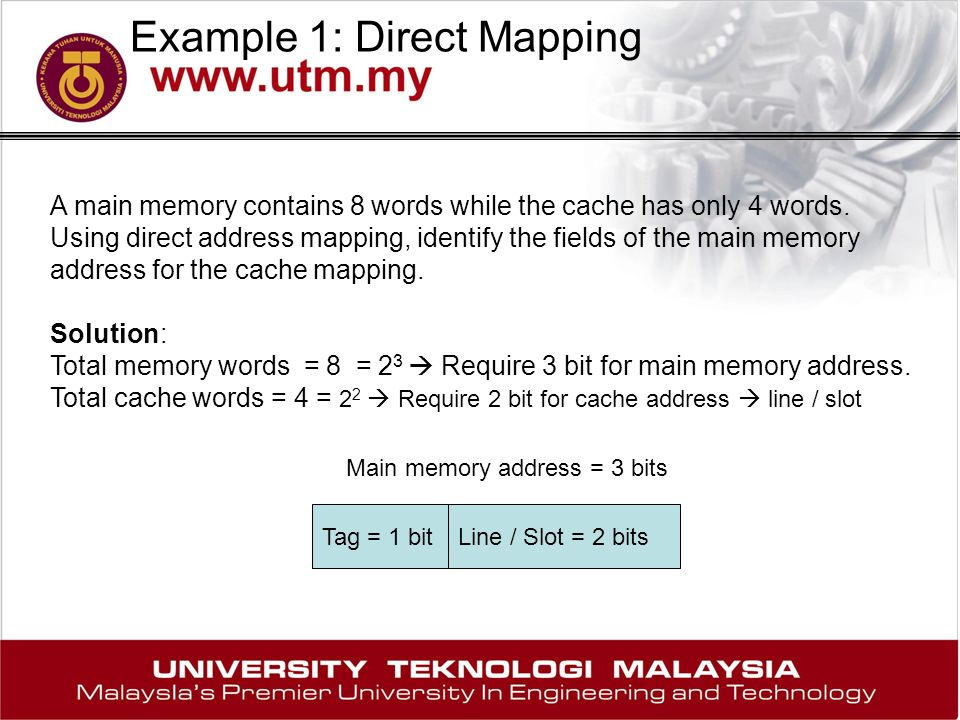 Example 1: Direct Mapping A main memory contains 8 words while the cache has only 4 words.