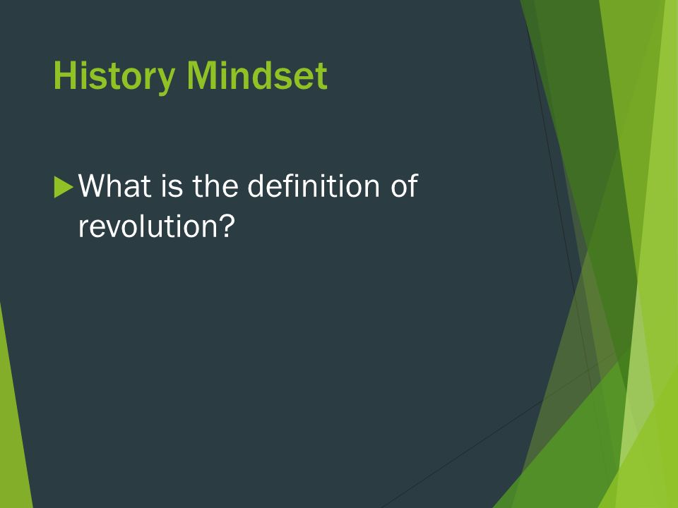 History Mindset  What is the definition of revolution