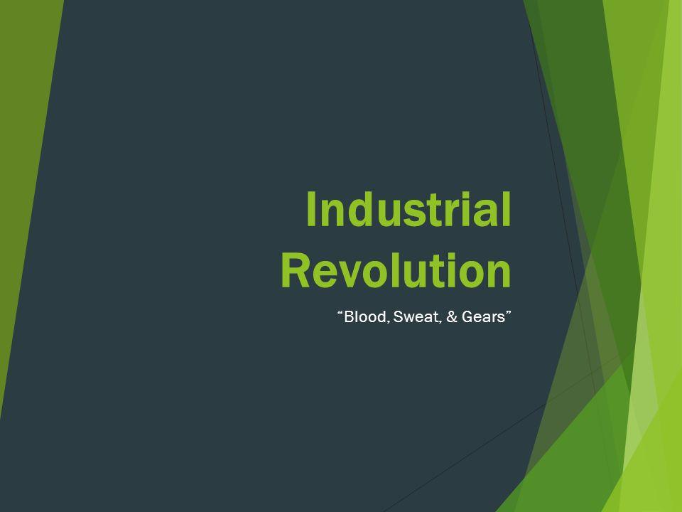 Industrial Revolution Blood, Sweat, & Gears