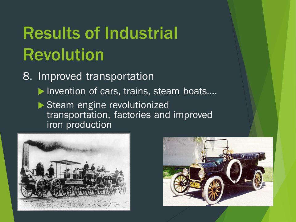 Results of Industrial Revolution 8.