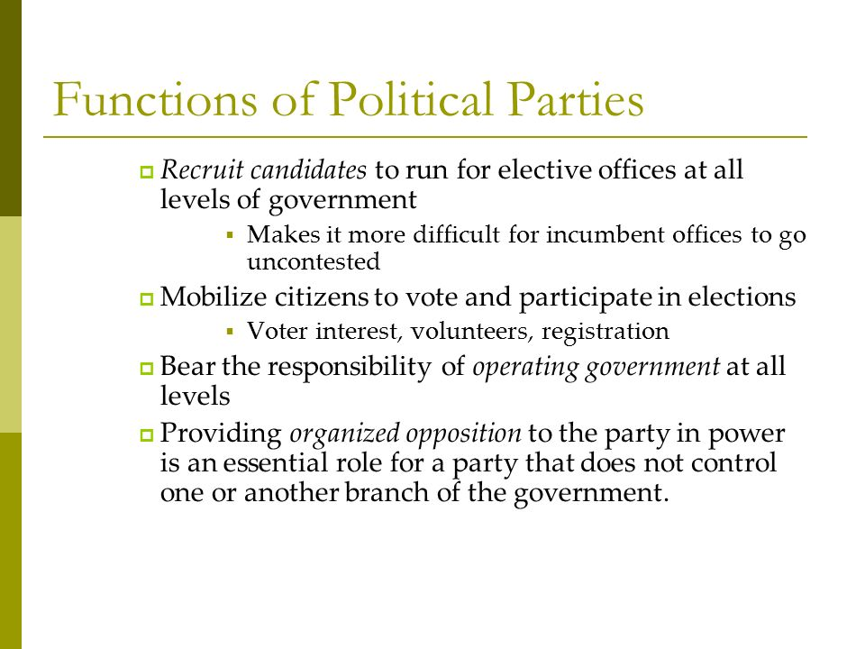 a study of the functions and roles of political parties While those who study politics agree that political parties are (to fill key roles in the prime have taken over traditional functions of political parties.