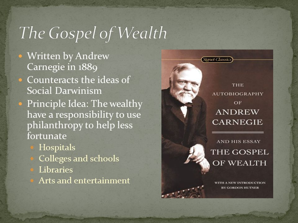 in his essay the gospel of wealth andrew carnegie argued that