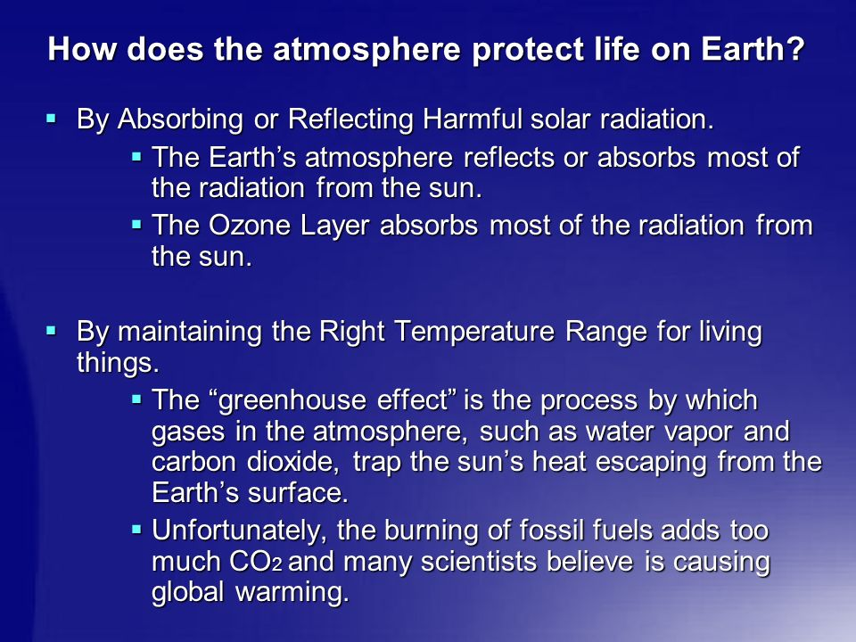 How does the atmosphere protect life on Earth.