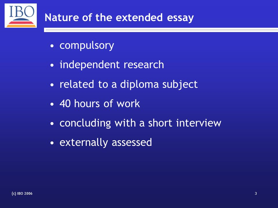 ibo extended essay mentor International baccalaureate  and investigating that topic under the supervision of a mentor of your choice what are the elements of the extended essay.