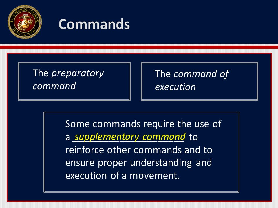 The preparatory command The command of execution Some commands require the use of a _____________________ to reinforce other commands and to ensure proper understanding and execution of a movement.