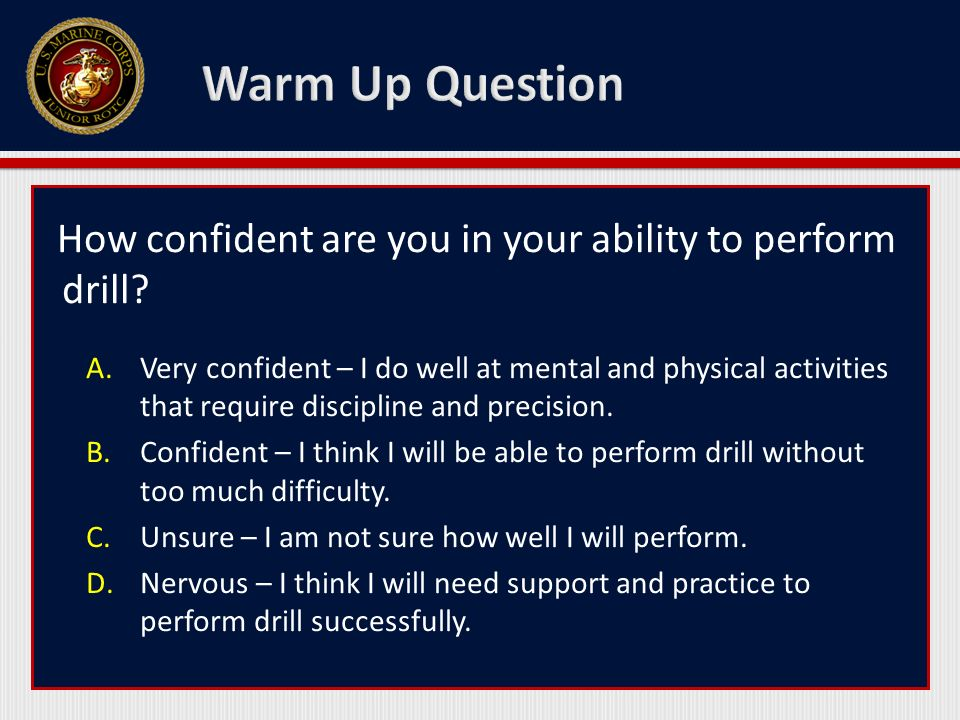 How confident are you in your ability to perform drill.