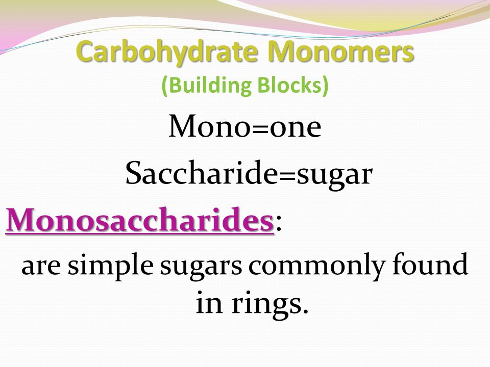 5 Carbohydrate Monomers Building Blocks Mono One Saccharide Sugar Monosaccharides Are Simple Sugars Commonly Found