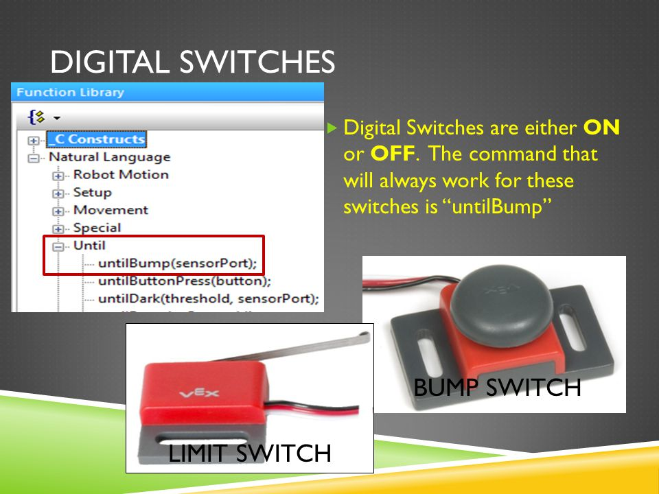 DIGITAL SWITCHES  Digital Switches are either ON or OFF.