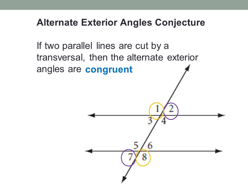 11 Alternate Exterior Angles Conjecture If Two Parallel Lines Are Cut By A  Transversal, Then The Alternate Exterior Angles Are Congruent
