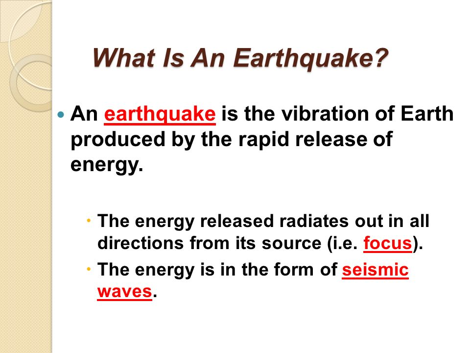 Earthquakes Chapter 16 In Textbook. What Is An Earthquake? What Is ...