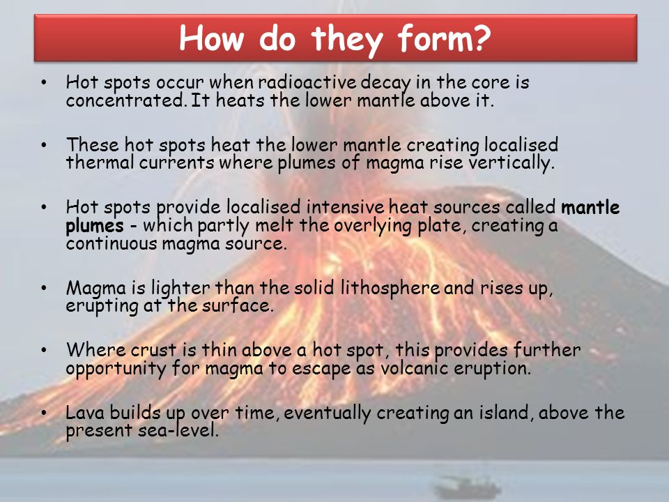 Why is there volcanic activity in the middle of plates? - ppt ...