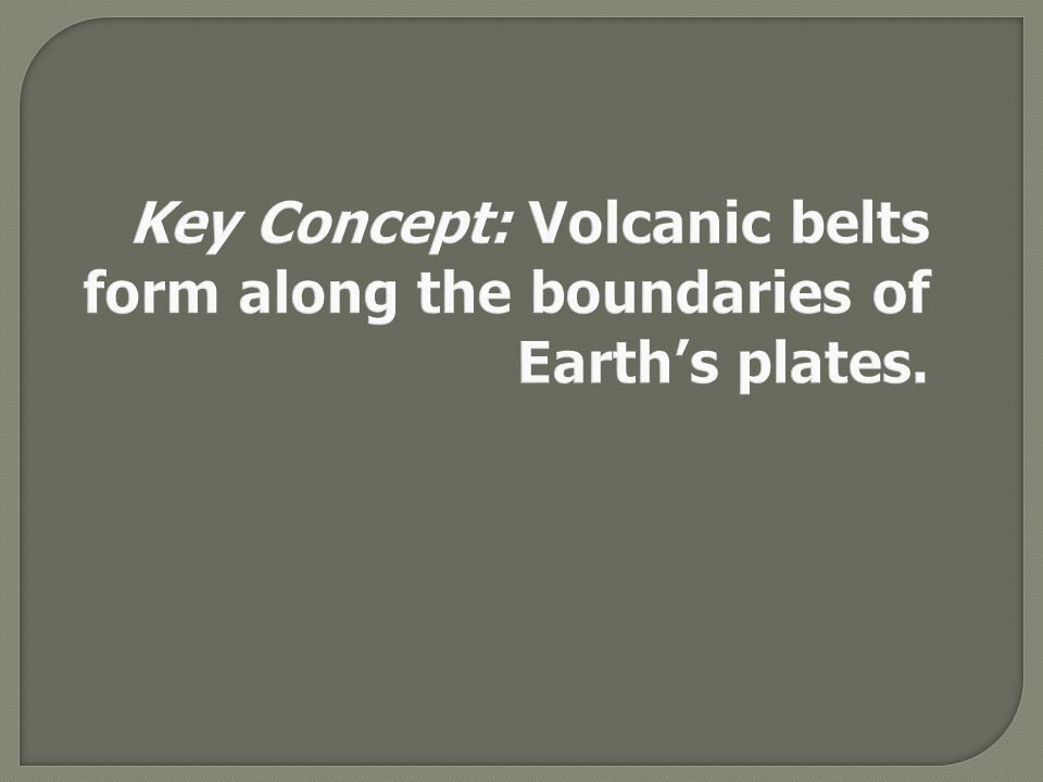 Volcanoes and Plate Tectonics (pages 200–203) Volcanoes and Plate ...