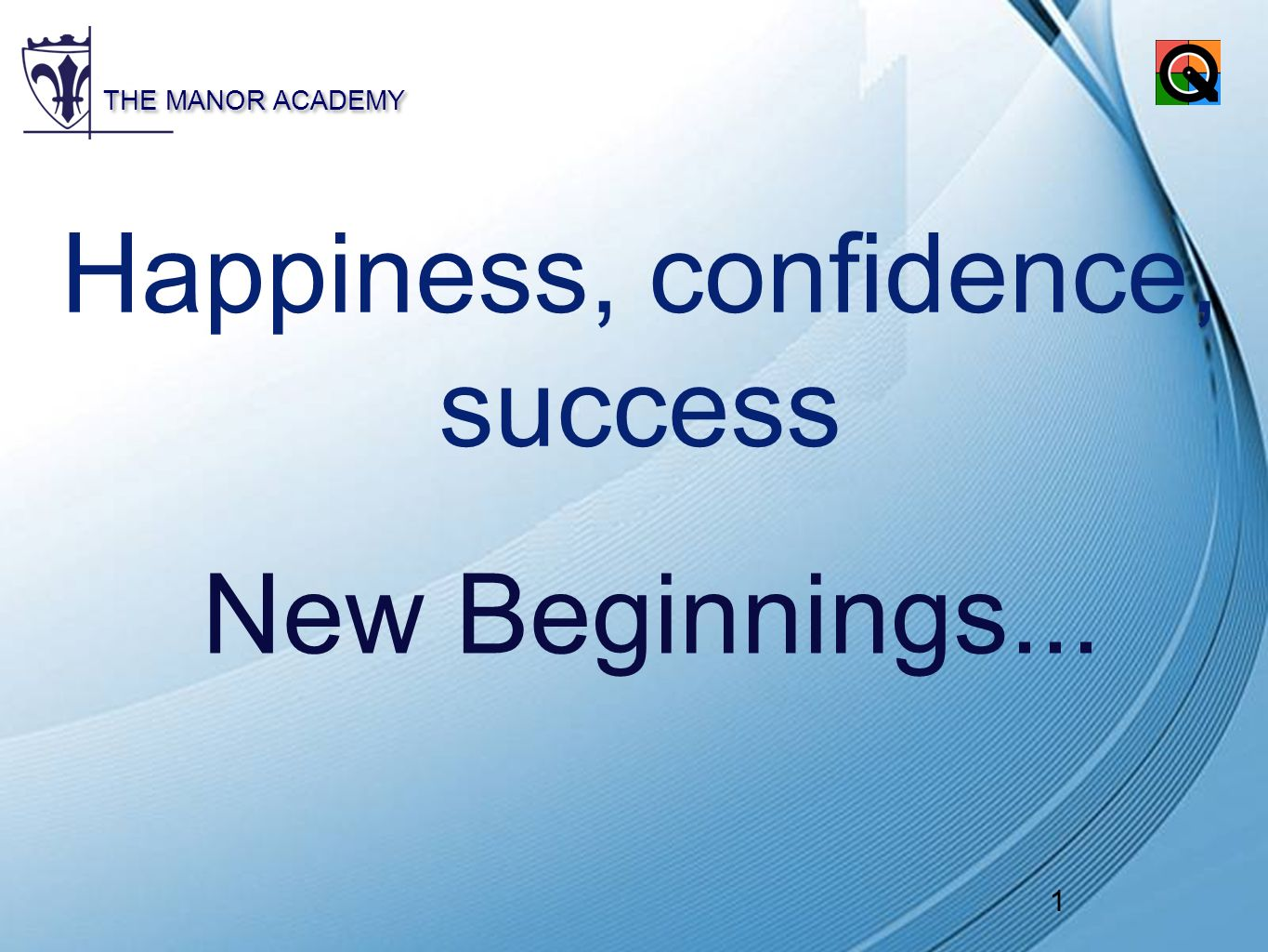 1 powerpoint templates the manor academy 1 happiness confidence 1 1 powerpoint templates the manor academy 1 happiness confidence success new beginnings alramifo Gallery