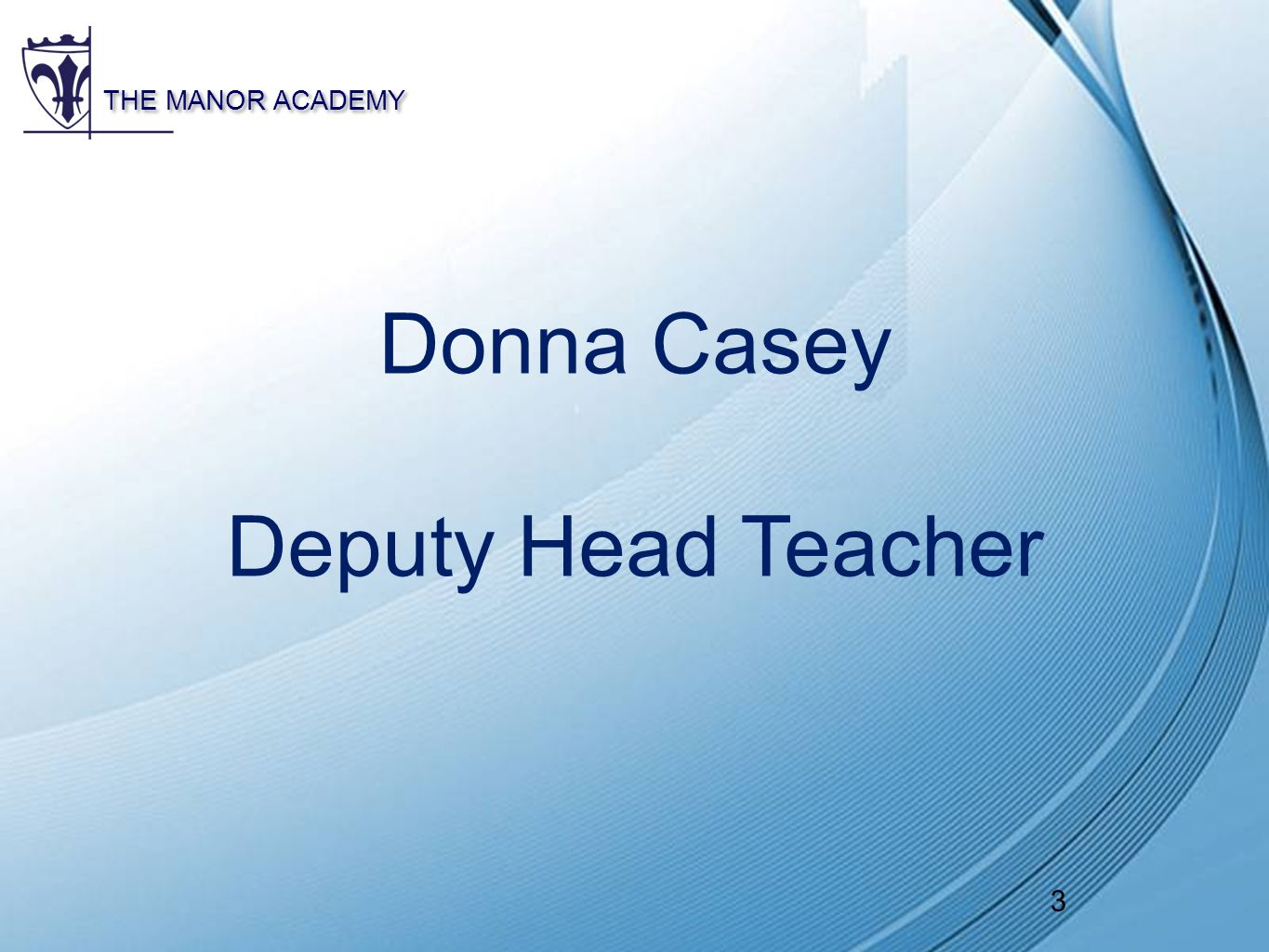 1 powerpoint templates the manor academy 1 happiness confidence 2 2 powerpoint templates the manor academy 3 donna casey deputy head teacher alramifo Gallery