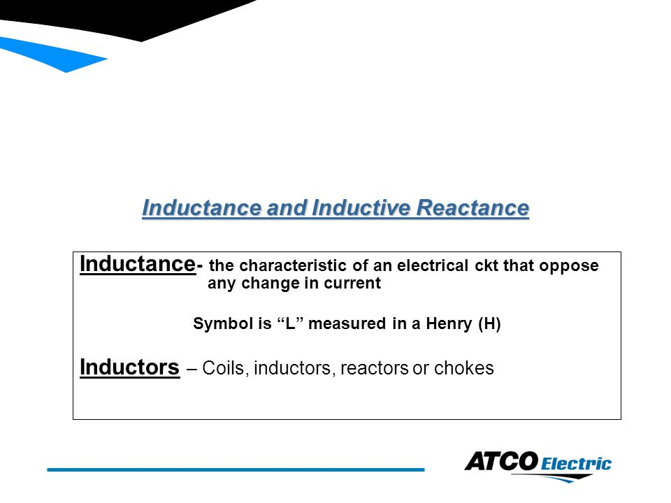 Inductance And Inductive Reactance Inductance The Characteristic