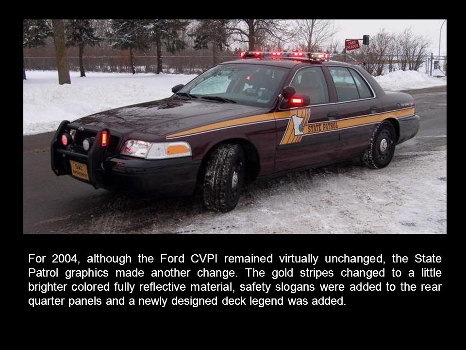 For  Although The Ford Cvpi Remained Virtually Unchanged The State Patrol Graphics Made