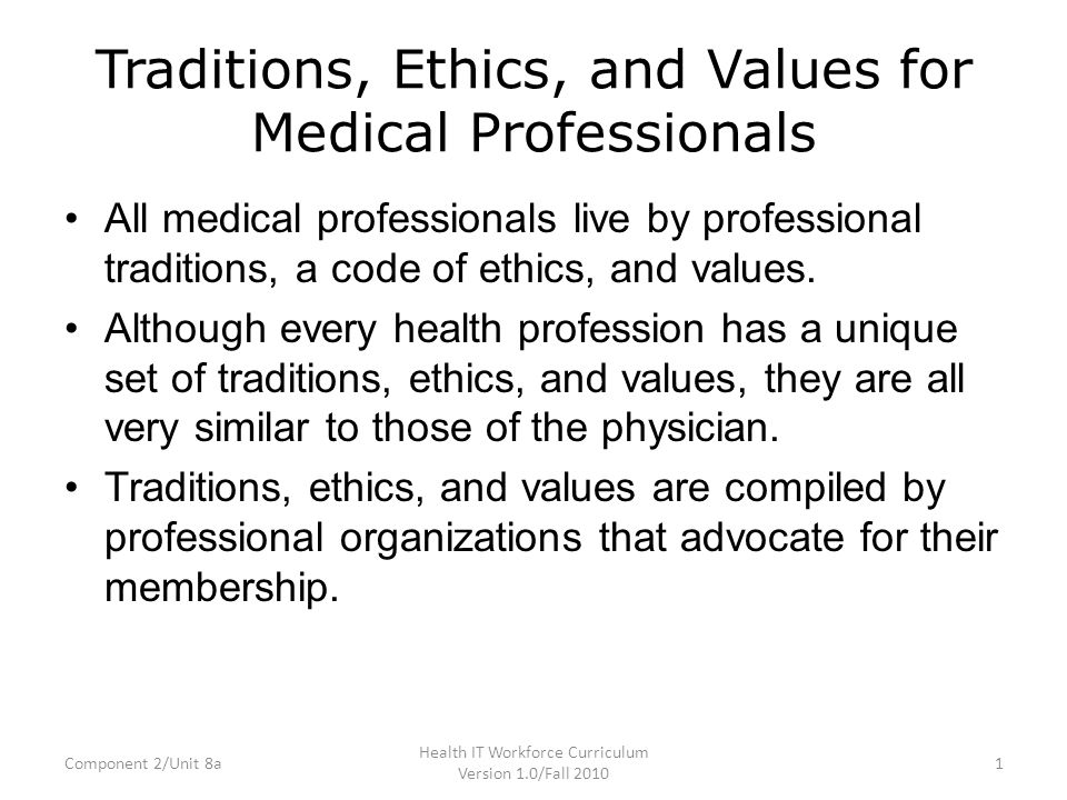 Component 2: The Culture of Healthcare Unit 8: Professional Values ...