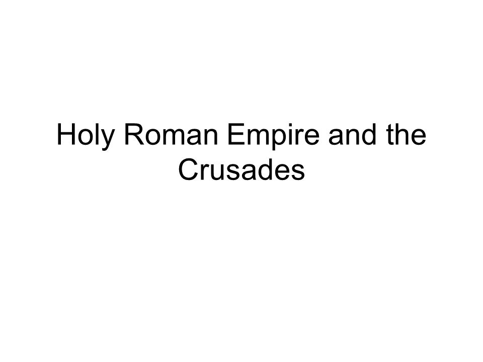 Holy Roman Empire and the Crusades